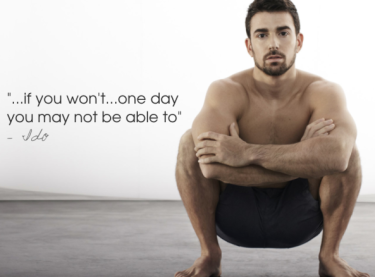 "Ido Portal movement quote - ""If you won't.... one day you may not be able to"", with Ido in a squat position"